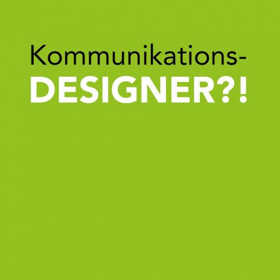 Du bist Kommunikationsdesigner – was ist das denn?